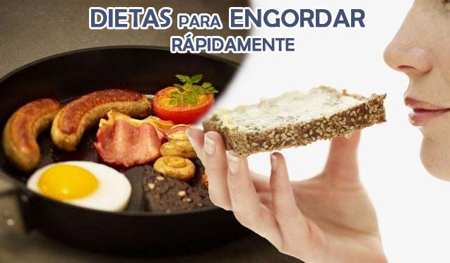 dietas para engordar rápidamente