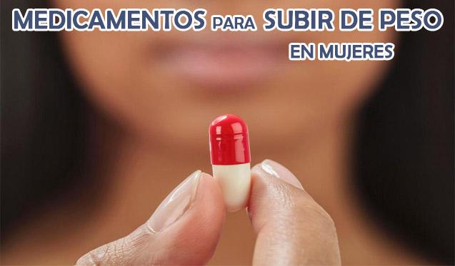 medicamentos para subir de peso en mujeres