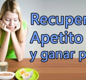 Cómo recuperar el apetito y ganar peso con estos consejos